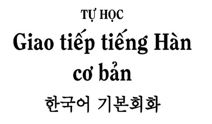 Một số câu giao tiếp cơ bản trong tiếng Hàn