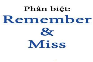 Cách phân biệt Remember Vs Miss