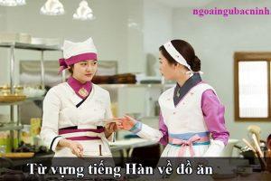 Từ vựng tiếng Hàn về đồ ăn