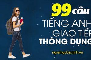 99 câu giao tiếp tiếng Anh thông dụng nhất