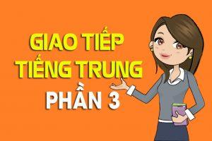 Những câu giao tiếp tiếng Trung đầy uy lực phần 3