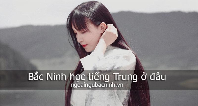 Bắc Ninh học tiếng Trung ở đâu